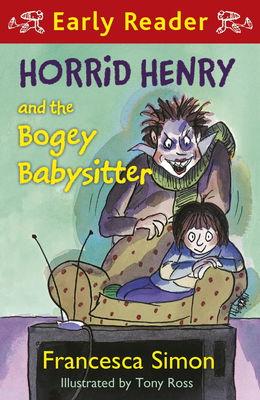 Horrid Henry and the Bogey Babysitter (Early Reader)