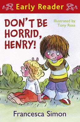 Don't be Horrid, Henry (Early Reader)