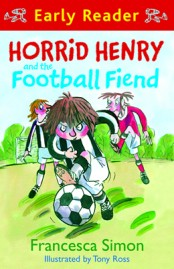 Horrid Henry and the Football Fiend (Early Reader)