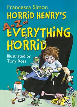 Horrid Henry's A-Z of Everything Horrid