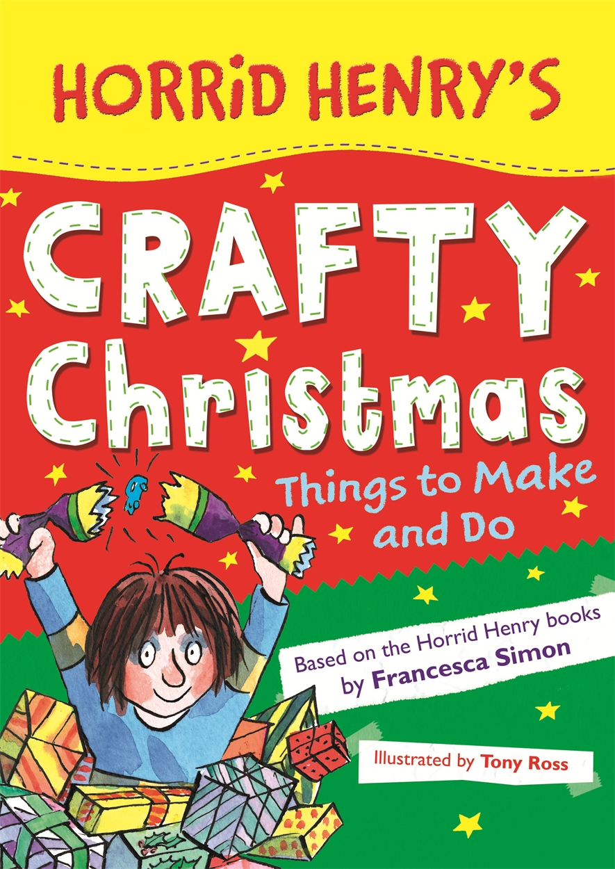 Horrid Henry's Crafty Christmas: Things to Make and Do